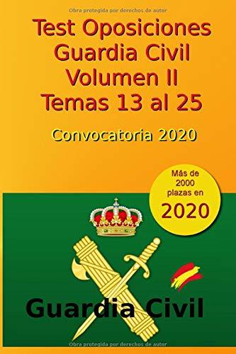 Test Oposiciones Guardia Civil II - Convocatoria 2020: Volumen 2 - Tem