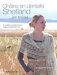 Châles en dentelle Shetland au tricot par Elizabeth Lovick