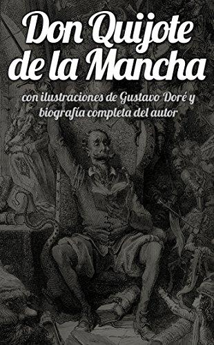 Don Quijote de la Mancha Ilustrado: Con ilustraciones de Gustave Doré y biografía completa de Miguel de Cervantes