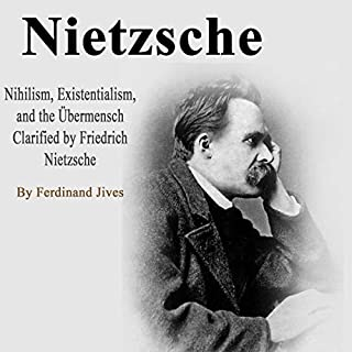 Nietzsche: Nihilism, Existentialism, and the Übermensch Clarified by Friedrich Nietzsche audiobook cover art