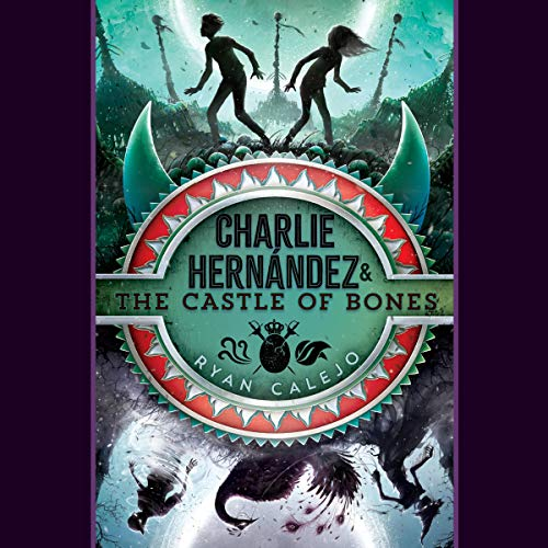 Charlie Hernández & the Castle of Bones  By  cover art