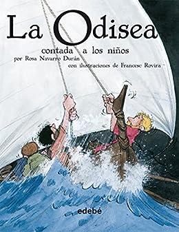 La Odisea contada a los niños (BIBLIOTECA ESCOLAR CLÁSICOS CONTADOS A LOS NIÑOS) eBook: Durán, Rosa Navarro, Rovira Jarqué, Francesc: Amazon.es: Tienda Kindle