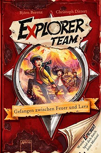 Explorer Team. Gefangen zwischen Feuer und Lava: Geschichte voller Action, Rätsel, Codes zum Mitmachen und Basteln ab 8. Für Fans von Escape Rooms