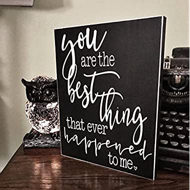 You Are The Best Thing That Ever Happened To Me Wood Sign Wedding Gift Home Decor Farmhouse Decor
