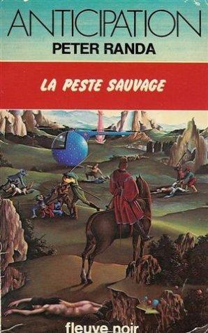 La peste sauvage : Collection : Anticipation fleuve noir n° 916
