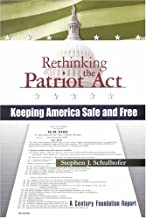 Rethinking the Patriot Act: Keeping America Safe and Free (Century Foundation Report)
