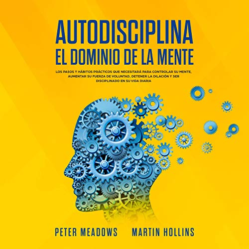 Autodisciplina: El Dominio de La Mente [Self-Discipline: Mastery of the Mind] Audiobook By Martin Hollins,                                                                                        Peter Meadows cover art