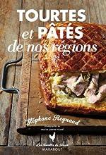 Tourtes et pâtés de nos régions de Stéphane Reynaud