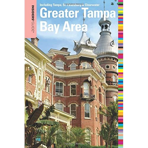 Insiders Guide® to the Greater Tampa Bay Area: Including Tampa, St.