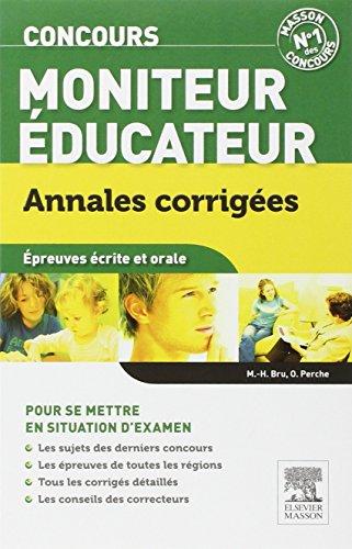 Concours Moniteur-éducateur Annales corrigées: Sujets et corrigés