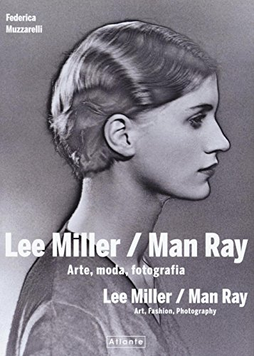 Lee Miller/Man Ray. Arte, moda, fotografia. Ediz. italiana e inglese