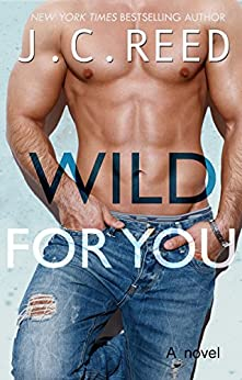 Wild For You by [J.C. Reed]