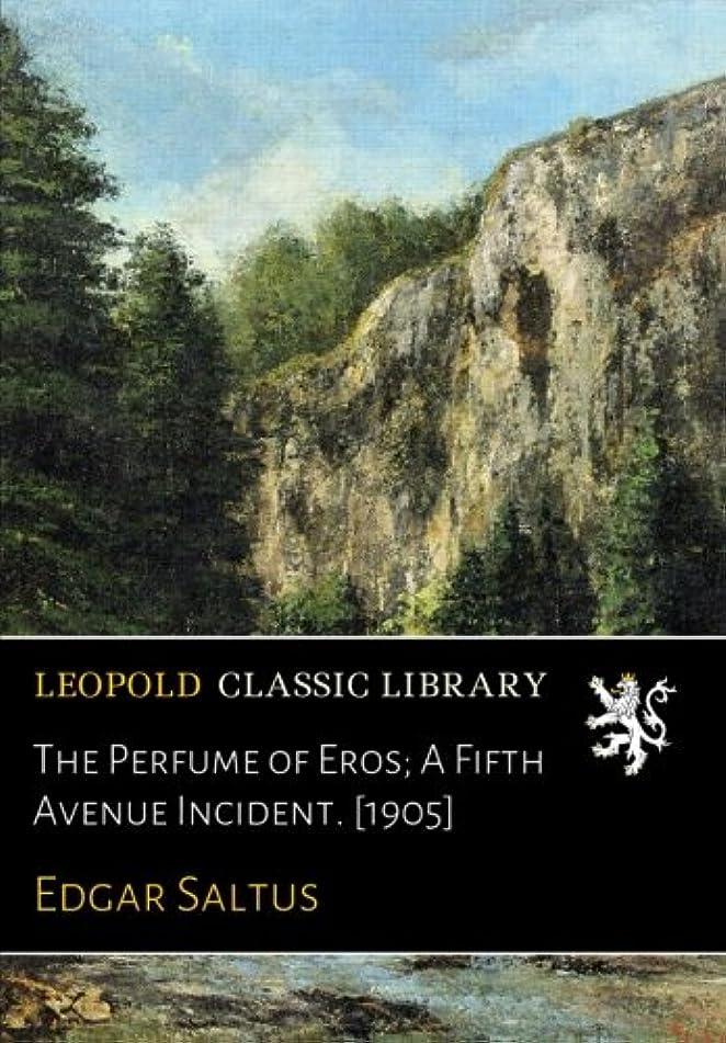 唯一学校既婚The Perfume of Eros; A Fifth Avenue Incident. [1905]