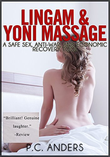 Lingam and Yoni Massage: A Safe Sex, Antiwar, and Economic Recovery Tool