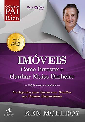 Imóveis: Como Investir e Ganhar (Muito) Dinheiro: Os Segredos Para Lucrar com Detalhes que Passam Despercebidos