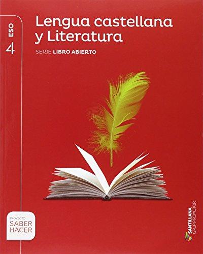 LENGUA CASTELLANA Y LITERATURA SERIE LIBRO ABIERTO 4 ESO SABER HACER -...