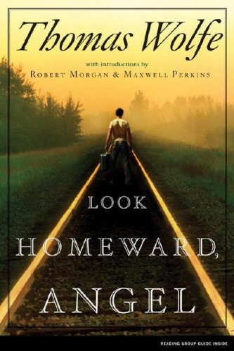 Look Homeward, Angel: A Story of the Buried Life
