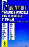 Ventilation artificielle chez le nouveau-né et l'enfant