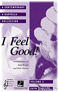 I Feel Good: A Contemporary a Cappella Collection (Choral)