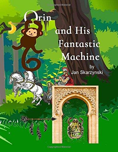 Orin and His Fantastic Machine