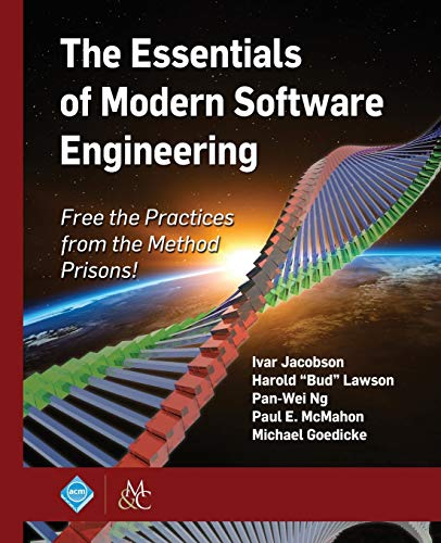"""Compare Textbook Prices for The Essentials of Modern Software Engineering: Free the Practices from the Method Prisons! ACM Books  ISBN 9781947487246 by Jacobson, Ivar,Lawson, Harold """"Bud"""",Ng, Pan-Wei"""
