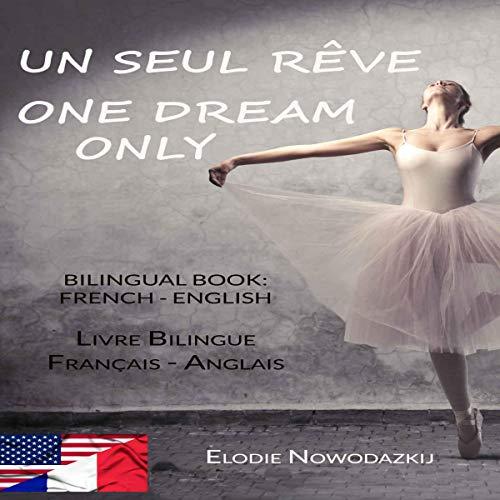 Un Seul Rêve [One Dream Only] audiobook cover art