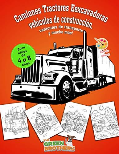 Libro de colorear para niños de 4 a 8 años: Camiones, Tractores,Eexcavadoras,...