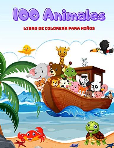 100 animales - Libro De Colorear Para Niños: ANIMALES MARINOS, ANIMALES DE GRANJA, ANIMALES DE LA SELVA, ANIMALES DEL BOSQUE Y ANIMALES DEL CIRCO
