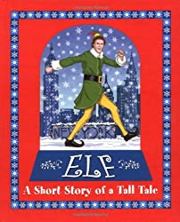 Image: Elf: A Short Story of a Tall Tale, by Art Ruiz (Author), David Berenbaum. Publisher: Price Stern Sloan (October 13, 2003)