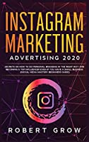 Instagram Marketing Advertising 2020: Secrets on how to do personal branding in the right way and becoming a top influencer even if you have a small business (social media mastery beginners guide) (1)