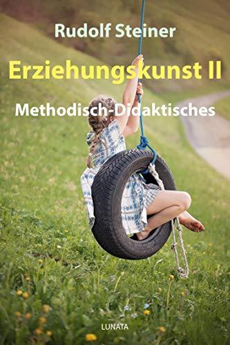 Erziehungskunst II: Methodisch-Didaktisches (German Edition)