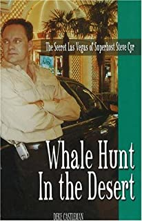Whale Hunt In The Desert: The Secret Las Vegas Of Superhost Steve Cyr