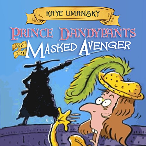 Prince Dandypants and the Masked Avenger audiobook cover art