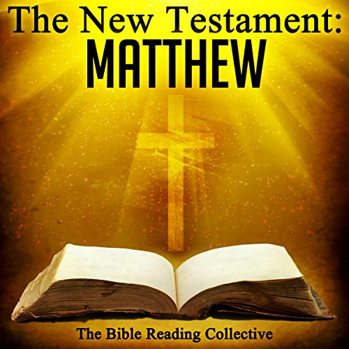 The New Testament: Matthew                   By:                                                                                                                                 The New Testament                               Narrated by:                                                                                                                                 The Bible Reading Collective                      Length: 2 hrs and 11 mins     Not rated yet     Overall 0.0