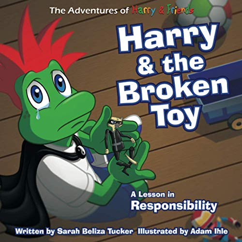 Harry and The Broken Toy: An Interactive Children's Book That Teaches Responsibility, Teamwork, and Why It's Important to Clean Up Their Rooms. (The Adventures of Harry and Friends)