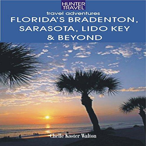 Florida's Bradenton, Sarasota, Lido Key, Longboat Key & Beyond audiobook cover art