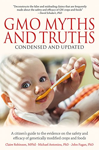 GMO Myths and Truths: A Citizen's Guide to the Evidence on the Safety and Efficacy of Genetically Modified Crops and Foods, 3rd Edition