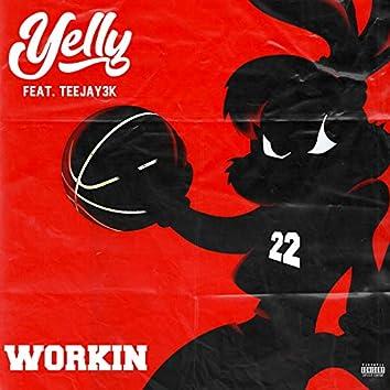 Workin (feat. Teejay3k)