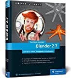 Blender 2.7: Das Workshop-Buch zu Blender! Ab Blender 2.79
