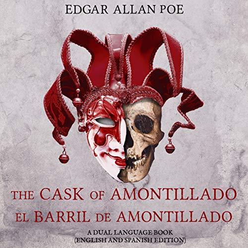 『The Cask of Amontillado - El Barril de Amontillado: A Dual Language Book』のカバーアート