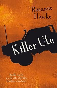 Killer Ute by [Rosanne Hawke]