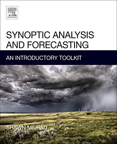 Compare Textbook Prices for Synoptic Analysis and Forecasting: An Introductory Toolkit 1 Edition ISBN 9780128092477 by Milrad, Shawn