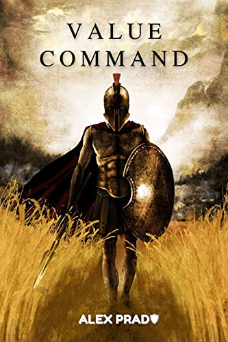 Value command: Develop enough courage to win any battle