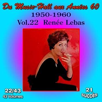 Du Music-Hall aux Années 60 (1950-1960): Renée Lebas, Vol. 22/43