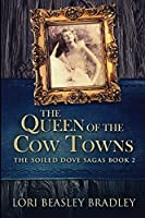 The Queen of the Cow Towns: Large Print Edition