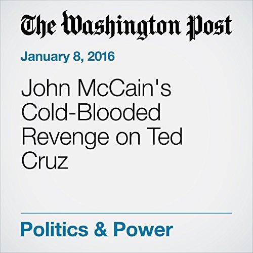 John McCain's Cold-Blooded Revenge on Ted Cruz audiobook cover art