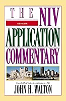 Genesis: The Niv Application Commentary : From Biblical Text...to Contemporary Life