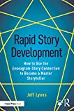 Rapid Story Development: How to Use the Enneagram-Story Connection to Become a Master Storyteller - Jeff Lyons
