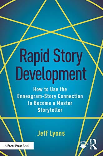 Rapid Story Development: How to Use the Enneagram-Story Connection to Become a Master Storyteller