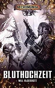 Kal Jerico: Die Bluthochzeit (Necromunda 3) (German Edition)